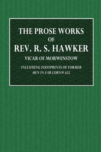 The Prose Works of Rev. R. S. Hawker