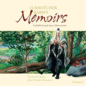 Lubavitcher Rabbi's Memoirs, Volume I Audiobook
