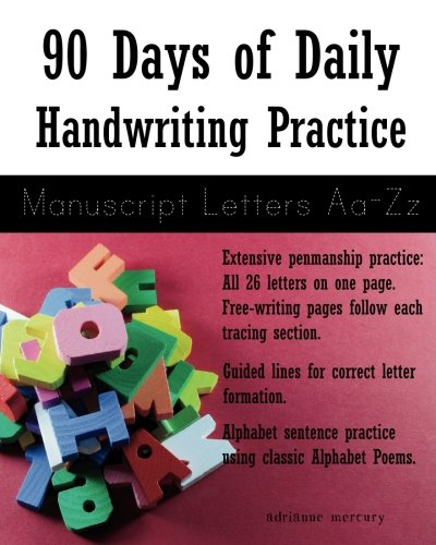 Manuscript Letter Practice - 90 Days of Daily Handwriting Practice: Manuscript Letters A-Z