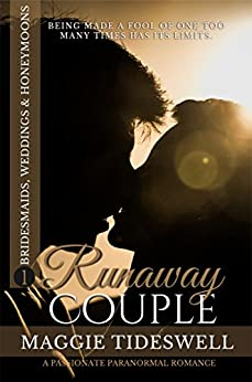 Runaway Couple: A Passionate Paranormal Romance (Bridesmaids, Weddings & Honeymoons Book 1) by [Tideswell, Maggie]