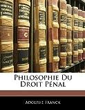 Philosophie du Droit Pénal, Adolphe Franck, 114594471X