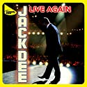 Live Again Performance by Jack Dee Narrated by Jack Dee
