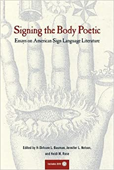 amazon com signing the body poetic essays on american sign  signing the body poetic essays on american sign language literature