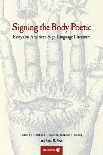 Signing the Body Poetic: Essays on American Sign Language Literature by University of California Press