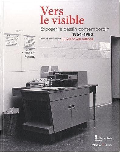 Vers le visible : Exposer le dessin contemporain (1964-1980)