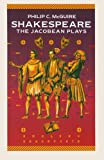 img - for Shakespeare: The Jacobean Plays (English Dramatists) book / textbook / text book