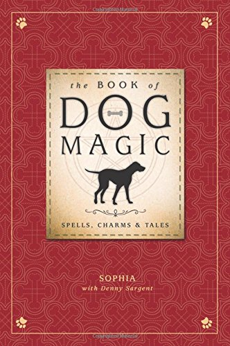 Read Online The Book of Dog Magic: Spells, Charms & Tales pdf epub
