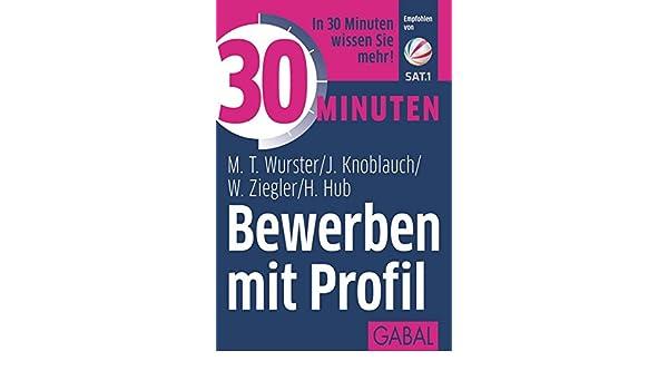 30 minuten bewerben mit profil 9783869366760 amazoncom books - Sat 1 Bewerbung