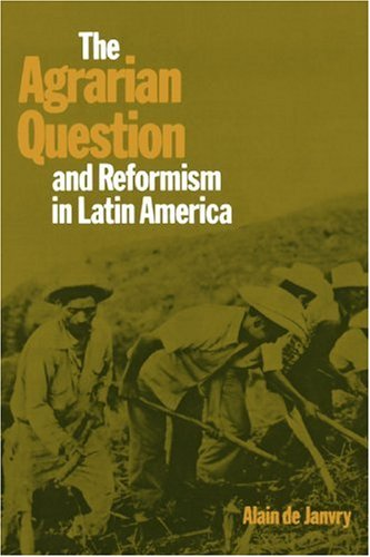 The Agrarian Question and Reformism in Latin America (The Johns Hopkins Studies in Development)