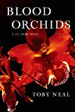 Front cover for the book Blood Orchids by Toby Neal