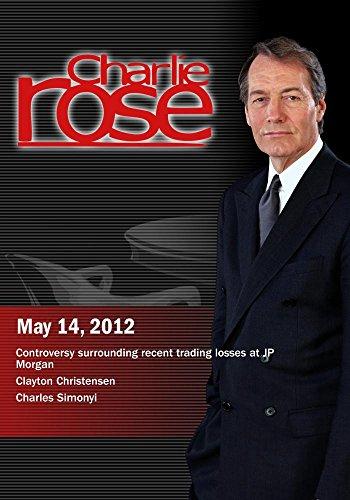 charlie-rose-jp-morgan-losses-clayton-christensen-charles-simonyi-may-14-2012