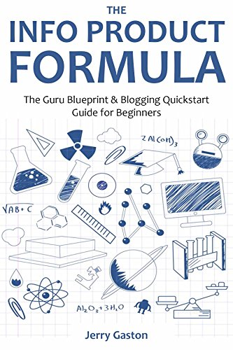THE INFO PRODUCT FORMULA - 2016: The Guru Blueprint & Blogging Quickstart Guide for Beginners (2 in 1 bundle) (English Edition)