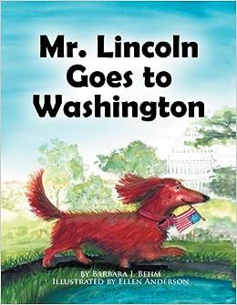 Book Mr. Lincoln Goes to Washington by Barbara J. Behm (2011-08-15)