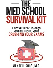The Med School Survival Kit: How To Breeze Through Med School While Crushing Your Exams