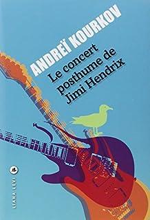 Le concert posthume de Jimi Hendrix, Kurkov, Andrej Jurevic