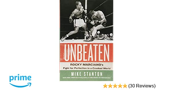 Amazon.com  Unbeaten  Rocky Marciano s Fight for Perfection in a Crooked  World (9781627799195)  Mike Stanton  Books 98ddd555d11