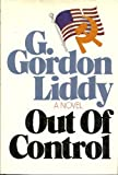 Out of Control, G. Gordon Liddy, 0312590652