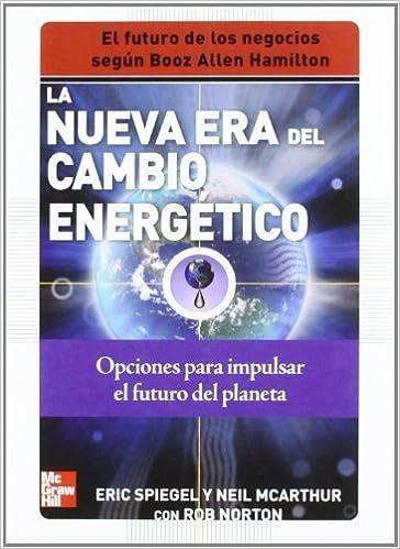 La Nueva Era Del Cambio Energetico (Spanish Edition) by Eric Spiegel (2009-12-28)