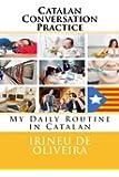 Catalan Conversation Practice: My Daily Routine in Catalan: Volume 1