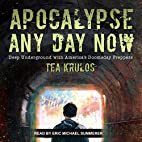 Apocalypse Any Day Now: Deep Underground…