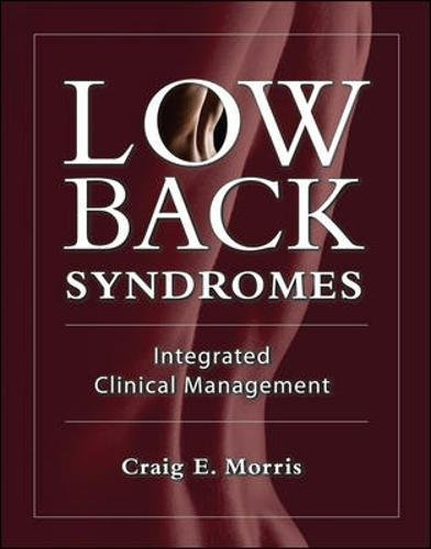 Low Back Syndromes: Integrated Clinical Management by Craig E Morris