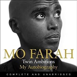 Twin Ambitions - My Autobiography Audiobook by Mo Farah Narrated by Arinze Kene