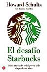 El desafío Starbucks par Howard Schultz
