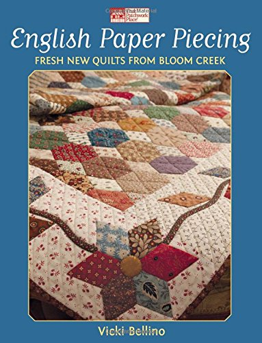English Paper Piecing: Fresh New Quilts from Bloom ()