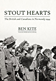 Stout Hearts: The British and Canadians in Normandy 1944