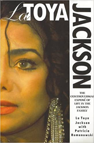 La Toya: Growing Up in the Jackson Family: LaToya Jackson: 9780712635332: Amazon.com: Books