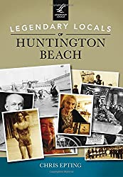 Legendary Locals of Huntington Beach