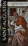 Les Confessions de Saint-Augustin (Intégrale Livre 1 à 13) par Augustin