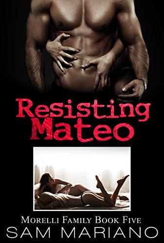 Resisting Mateo by Sam Mariano