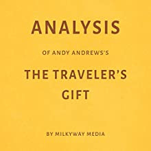 Analysis of Andy Andrews's The Traveler's Gift by Milkyway Media Audiobook by  Milkyway Media Narrated by Dwight Equitz