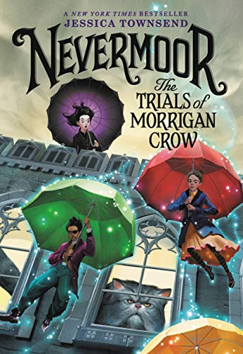 Nevermoor: The Trials of Morrigan Crow (Nevermoor Series Book 1) by [Townsend, Jessica]