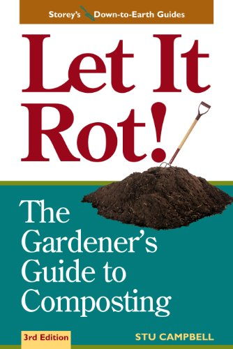 Let it Rot!: The Gardener's Guide to Composting (Third Edition) (Storey's Down-To-Earth Guides) (Beginner Composting)