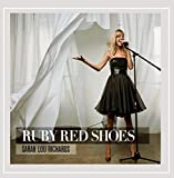 Ruby Red Shoes by Sarah Lou Richards (2010-11-16)