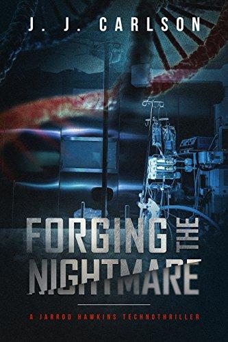 Forging the Nightmare: A Jarrod Hawkins Technothriller (Dark Vigilante Book 1) by [Carlson, J. J.]