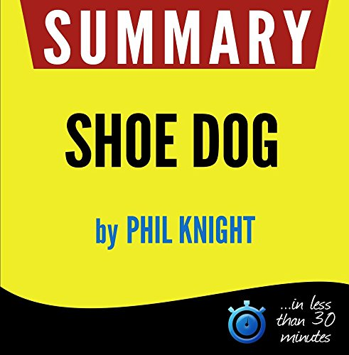 Price comparison product image Summary of Shoe Dog: A Memoir by the Creator of Nike