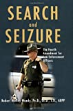 Search and Seizure : The Fourth Amendment for Law Enforcement Officers, Woody, Robert Henley, 0398076529
