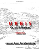 Urbis - the Skin of the Planet, Emanuel Pimenta, 1492905712