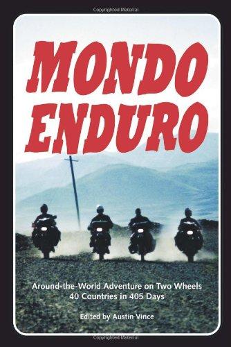 Mondo Enduro: Around the World Adventure on Two Wheels 40 Countries in 405 (Enduro Wheel)