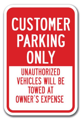 Customer Parking Only Unauthorized Vehicles Will Be Towed Sign 12