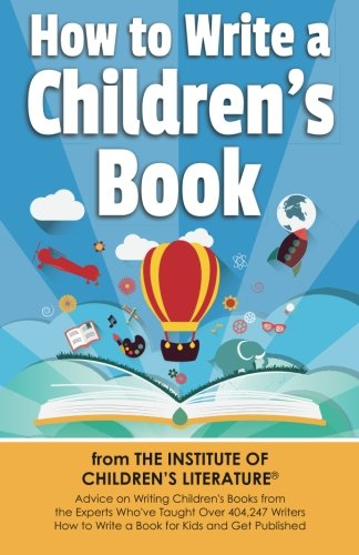 How to Write a Children's Book: Advice on writing children's books from the Institute of Children?s Literature, where over 404,000 have learned how to write a - Childrens Writing