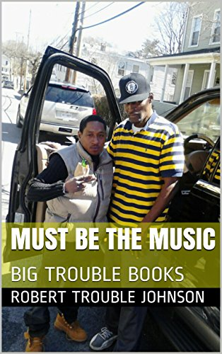 MUST BE THE MUSIC: BIG TROUBLE BOOKS