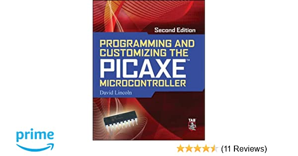 Programming And Customizing The Picaxe Microcontroller 2Nd Edition