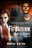 Firestorm (Heart of a Vampire, Book 5)