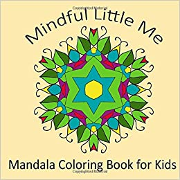 Mindful Little Me Mandala Coloring Book For Kids Volume 34 Adult Patterns Amazoncouk Books 9781530776856
