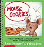 img - for Mouse Cookies: 10 Easy-to-Make Cookie Recipes with a Story in Pictures book / textbook / text book