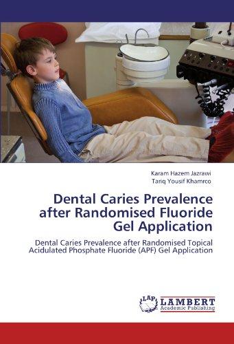 Dental Caries Prevalence after Randomised Fluoride Gel Application: Dental Caries Prevalence after Randomised Topical Acidulated Phosphate Fluoride (APF) Gel Application